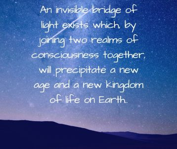 Invisible Bridge of Light joining two realms New Kingdom on Earth will precipitate
