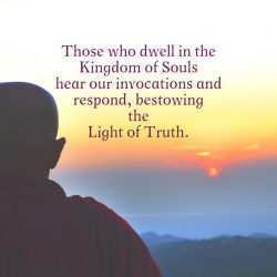 Those in Kingdom of Souls hear invocations respond bestowing Light of Truth
