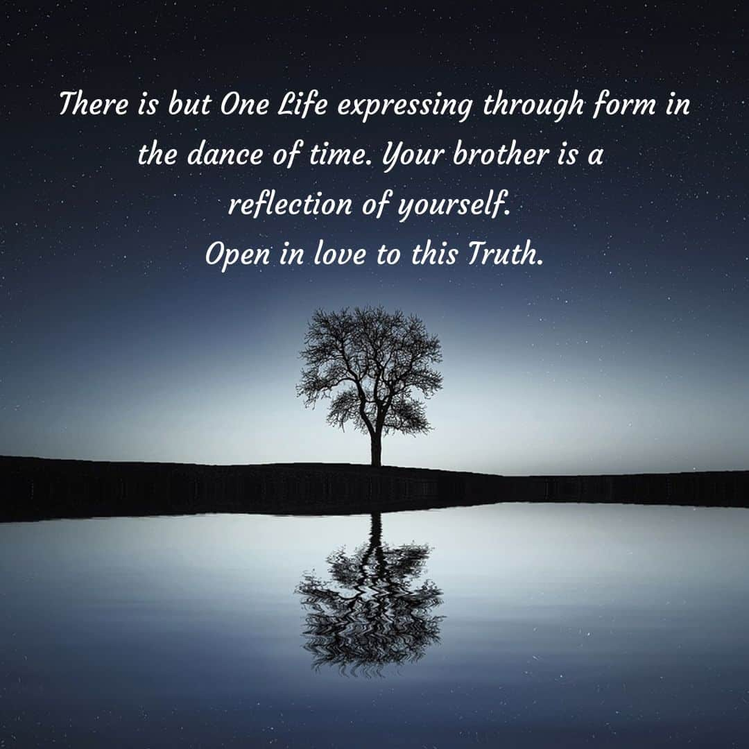 There is but One Life expressing through form in the dance of time. Your brother is a reflection of yourself. Open in love to this Truth.