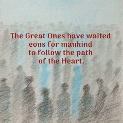 Great Ones waited follow path to heart