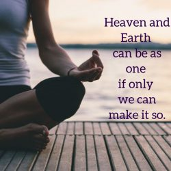 Heaven earth One if only we make it so
