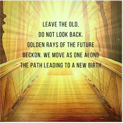 Leave old golden future beckons path new birth