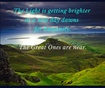 Light brighter new day dawns Great Ones near