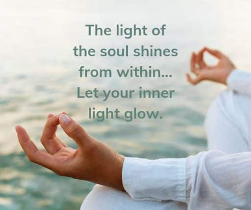 The light of the soul shines from within… Let your inner light glow.