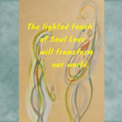 Lighted touch soul love transform world