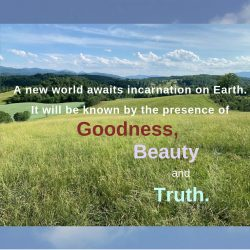 New World goodness beauty truth presence