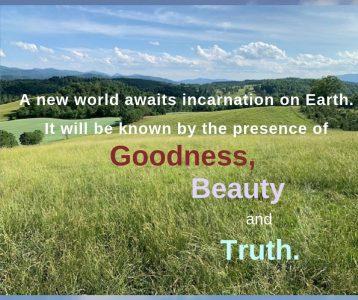 New World goodness beauty truth presence