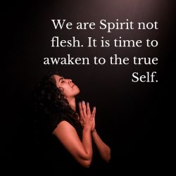 Spirit not flesh awaken true self
