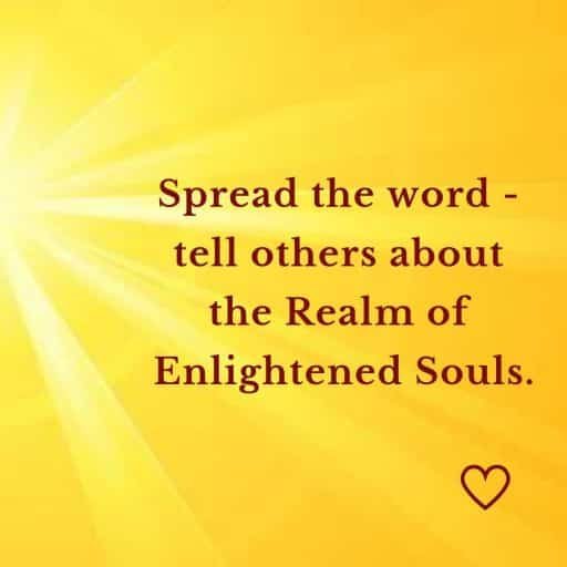 Spread the word tell others about the Realm of Enlightened Souls.