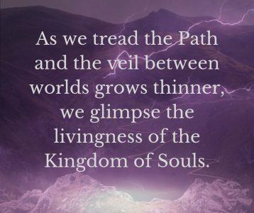 Tread path veil thinner livingness Kingdom Souls