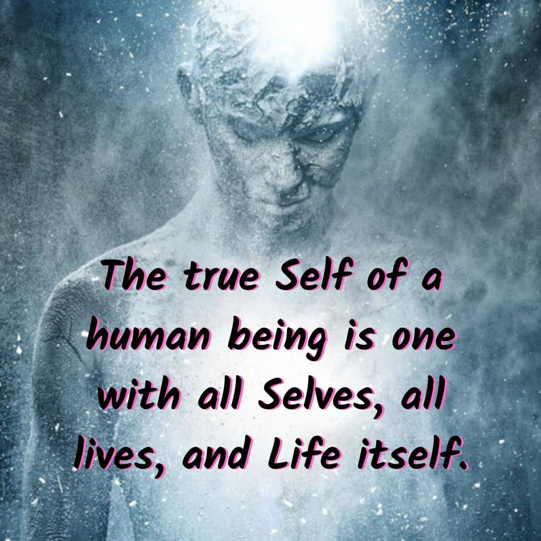 To make the world anew, let us become one with the true Self - the Soul.