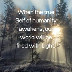 True self humanity awakens world filled with light