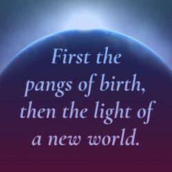 First pangs birth light new world