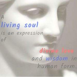 A living soul is an expression of divine love