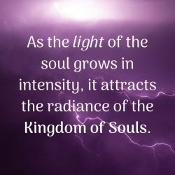As the light of the soul grows in intensity