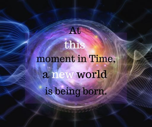 At this moment in Time a new world is being born.
