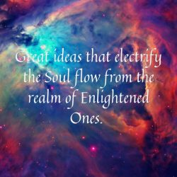 Great ideas electrify Soul realm Enlightened Ones