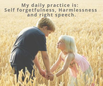 My daily practice is Self Forgetfulness