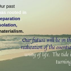 Our past was rooted in separation isolation materialism