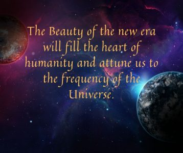 The Beauty of the new era will fill the heart of humanity