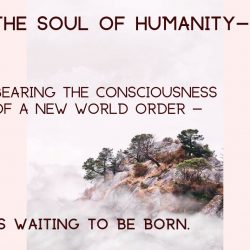 The Soul of Humanity is waiting to be born