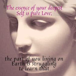 The essence of your deepest Self is pure Love