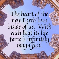 The heart of the new Earth lives inside of us