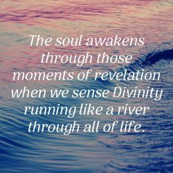 The soul awakens through moments of revelation