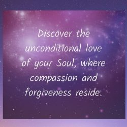 Unconditional love forgiveness soul compassion