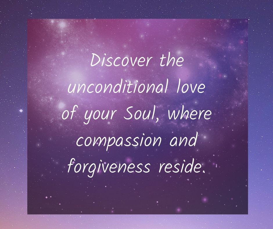 Discover the unconditional love of your soul, where compassion and forgiveness reside.