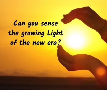 Can you sense the growing Light of the new era