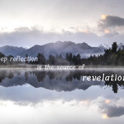 Deep reflection is the source of revelation