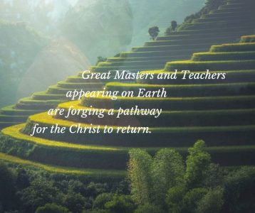 Great Masters and Teachers appearing on Earth are forging a pathway