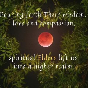 Pouring forth their wisdom love and compassion spiritual Elders lift us
