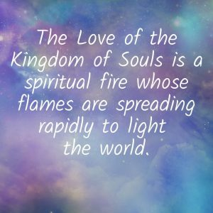 The Love of the Kingdom of Souls is a spiritual fire