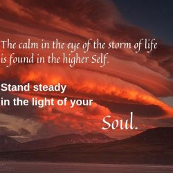 The calm in the eye of the storm of life is found in the higher Self