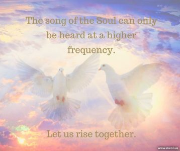 The song of the Soul can only be heard at a higher frequency