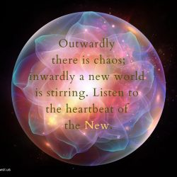 Outwardly there is chaos inwardly a new world