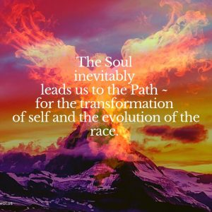 The Soul inevitably leads us to the Path