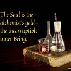 The Soul is the gold of the alchemist
