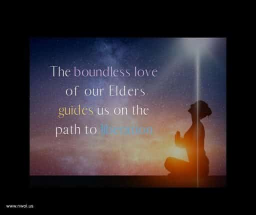 The boundless love of our Elders guides us on the path to liberation.