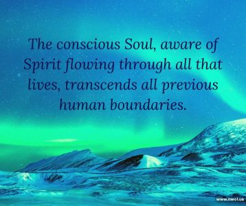 The conscious Soul aware of Spirit flowing through all that lives
