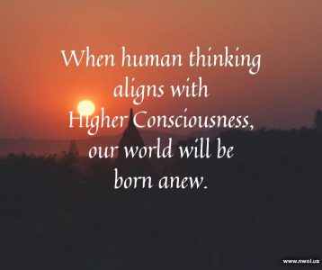 When human thinking aligns with Higher Consciousness