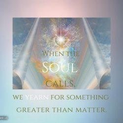 When the Soul calls