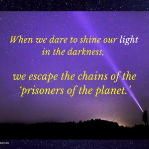 When we dare to shine our light in the darkness