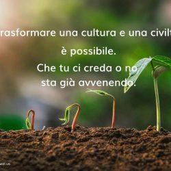 Trasformare una cultura e una civilta