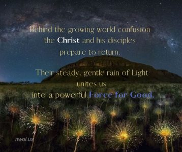 Behind the growing world confusion the Christ and his disciples prepare to return