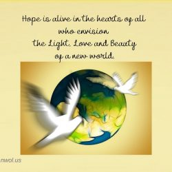 Hope is alive in the hearts of all who envision the Light