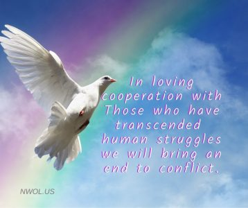 In loving cooperation with Those who  have transcended human struggles