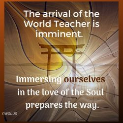 The arrival of the World Teacher is imminent